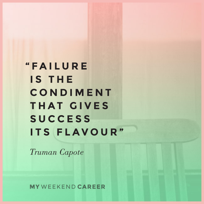 """Failure is the condiment that gives success its flavour."" See more at www.myweekendcareer.com Inspiration sayings women entrepreneurs"